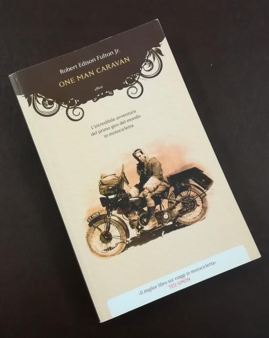 """Recensione libro \""""ONE MAN CARAVAN\"""" di Robert Edison Fulton"""